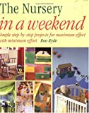 img - for The Nursery in a Weekend (In a Weekend (Betterway Books)) book / textbook / text book