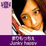 「Junky happy」まりもっちぇ