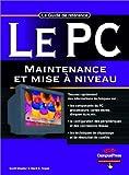 echange, troc Scott Mueller, Mark E. Soper - Le PC : Maintenance et mise à niveau