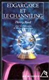 echange, troc Henry Reed, Charles Thomas Cayce - Edgar Cayce et le channeling