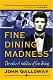 img - for FINE DINING MADNESS : The rules & realities of fine dining book / textbook / text book
