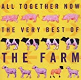 All Together Now: THE VERY BEST OF THE FARM The Farm