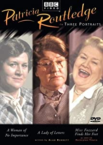 Patricia Routledge in Three Portraits (A Woman of No Importance / A Lady of Letters / Miss Fozzars Finds Her Feet)