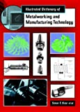 img - for Illustrated Dictionary of Metalworking and Manufacturing Technology book / textbook / text book