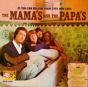 Mamas And The Papas - If You Can Believe Your Eyes and Ears - Zortam Music