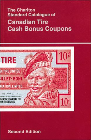 canadian-tire-cash-bonus-coupons-2nd-edition-the-charlton-standard-catalogue
