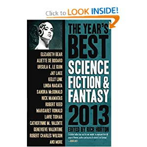 The Year's Best Science Fiction and Fantasy 2013 Edition (Year's Best Science Fiction and Fantasy) by Rich Horton, Elizabeth Bear, Aliette de Bodard and Caroline M. Yoachim