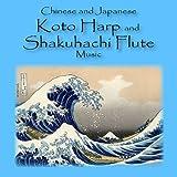Chinese and Japanese Koto Harp and Shakuhachi Flute Music