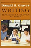 img - for Writing: Teachers & Children at Work book / textbook / text book