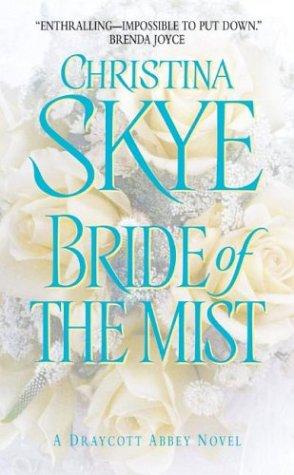 Bride of the Mist (Draycott Abbey Novels), Christina Skye