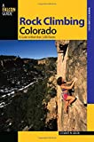 Rock Climbing Colorado: A Guide to More ...