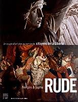 François & Sophie Rude : Un couple d'artistes au XIXe siècle, citoyens de la Liberté
