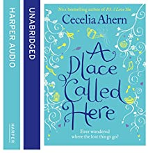 A Place Called Here (       UNABRIDGED) by Cecelia Ahern Narrated by Amy Creighton