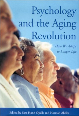 Psychology and the Aging Revolution: How We Adapt to Longer Life