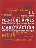 La Peinture après l'abstraction, 1955-1975 (French Edition) (2879004608) by Cueff, Alain