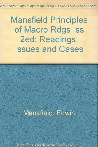 Mansfield Principles of Macro Rdgs Iss 2ed: Readings, Issues and Cases