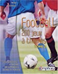 Football, tome 2 : 200 jeux � th�mes