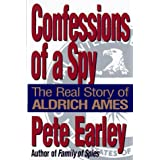 Confessions of a Spy: The Real Story of Aldrich Ames ~ Pete Earley