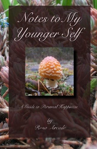 Notes to My Younger Self: A Guide to Personal Happiness - COLOUR EDITION (Notes to My Self) (Volume 1)
