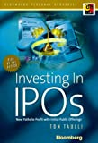 Investing in Ipos: New Paths to Profit With Initial Offerings