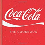Coca-Cola Coca-Cola: The Cookbook (Cookery)