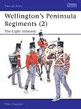 Men-at-Arms 400: Wellington's Peninsula Regiments (2) The Light Infantry