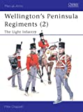 Men-at-Arms 400: Wellington's Peninsula Regiments (2) The Light Infantry