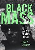 Black Mass: The Irish Mob, the Boston FBI and a Devils Deal