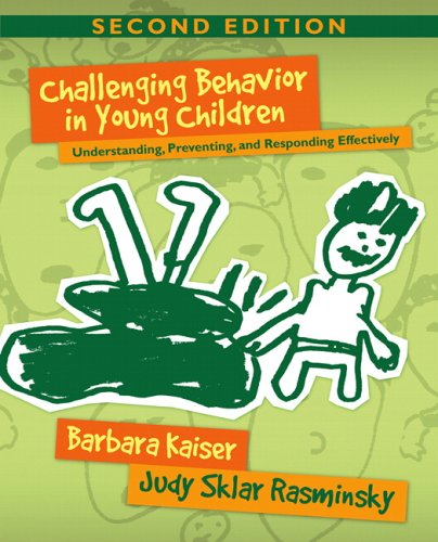 Challenging Behavior in Young Children: Understanding, Preventing, and Responding Effectively (2nd Edition)