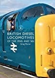 British Diesel Locomotives of the 1950s and 60s (Shire Library)