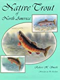 Native Trout of North America (1878175939) by Smith, Robert H.