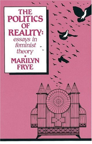 Politics of Reality Essays in Feminist Theory Crossing Press Feminist089594409X