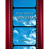 Title Design Essentials for Film and Videoby Mary Plummer