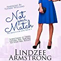 Not Your Match: No Match for Love, Book 2 Audiobook by Lindzee Armstrong Narrated by Tiffany Williams