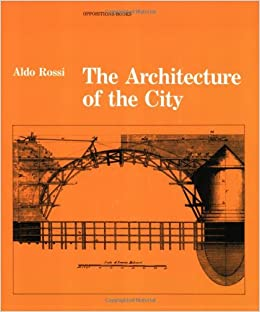 The Architecture of the City (Oppositions Books): Aldo