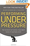 Performing Under Pressure: The Scienc...