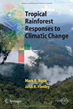 Tropical Rainforest Responses to Climatic Change Springer Praxis Books