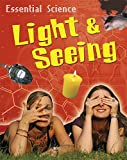Light & Seeing (Essential Science) (0749696036) by Riley