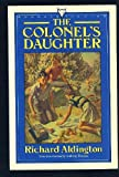 The Colonel's Daughter (Hogarth Fiction) (0701206012) by RICHARD ALDINGTON