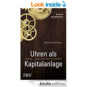 Uhren als Kapitalanlage: Status, Luxus, lukrative Investition (German Edition)