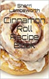 Cinnamon Roll Recipe Book