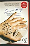 img - for John Dies at the End Reprint Edition by Wong, David published by St. Martin's Griffin (2010) Paperback book / textbook / text book