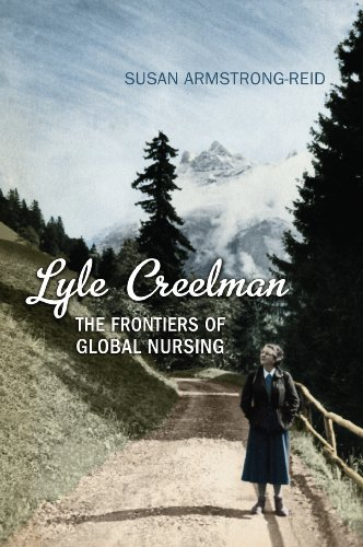 Download Lyle Creelman: The Frontiers of Global Nursing