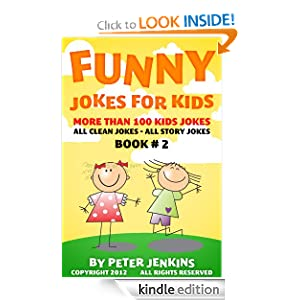 Funny Jokes for Kids: All Jokes are Clean and of the Longer Variety--Story Jokes (No Short Jokes) Book #2 of the Series