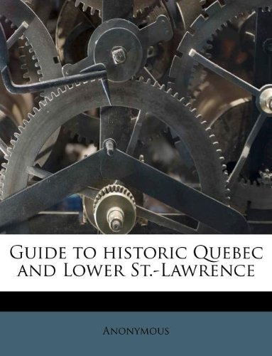 Guide to historic Quebec and Lower St.-Lawrence