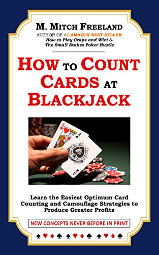 HOW TO COUNT CARDS AT BLACKJACK: Learn the Easiest Optimum Card Counting and Camouflage Strategies to Produce Greater Profits:  Beginning and Advanced Blackjack Strategies (Blackjack Advanced Strategy Card compare prices)