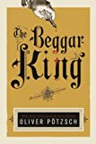 The Beggar King: A Hangmans Daughter Tale (US Edition)