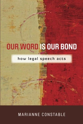 Our Word Is Our Bond: How Legal Speech Acts (The Cultural Lives of Law) PDF