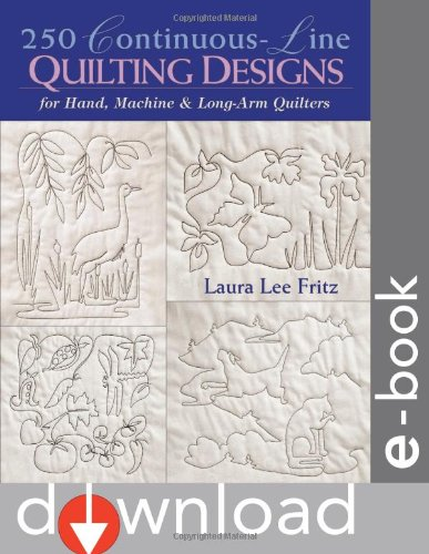 250 Continuous-Line Quilting Designs: For Hand, Machine & Long-Arm Quilters