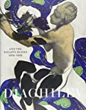 Diaghilev and the Golden Age of the Ballets Russes 1909-1929: Expanded Edition